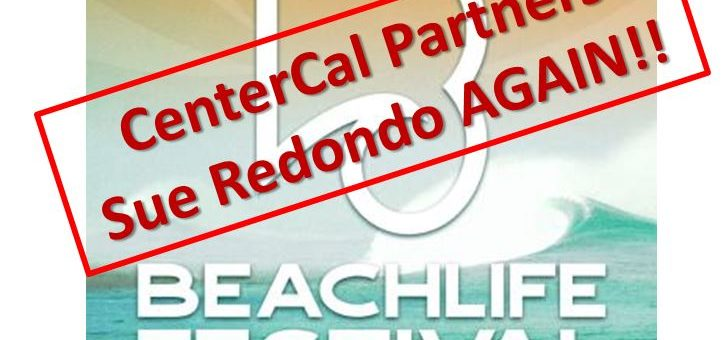 CenterCal SLAPPs Another Lawsuit on Redondo for the BeachLife Festival!